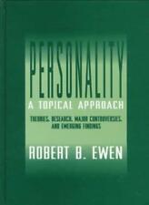 Personality: A Topical Approach: Theories, Research, Major Controversies, and E