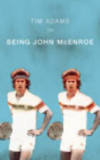 On Being John McEnroe by Tim Adams 2003 An Elegy for a Vanished World