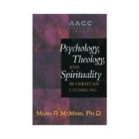 Psychology, Theology, and Spirituality in Christian Counseling by Mark R McMinn