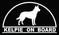 KELPIE ON BOARD  Dog sticker decal in white popular