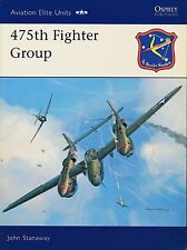 475th Fighter Group (Aviation Elite Units 23) by John Stanaway  - New Copy