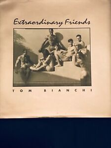 Extraordinary Friends by Tom Bianchi hardcover book nude photography