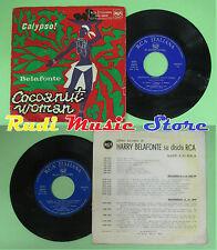 LP 45 7''HARRY BELAFONTE Cocoanut woman Island in the sun italy RCA no*cd mc dvd