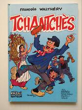 EO 1988 (très bel état) - Tchantchès - Walthéry - Khani éditeur