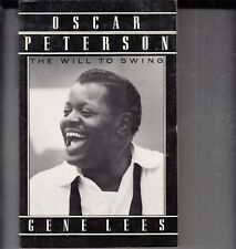 Oscar Peterson : The Will to Swing by Gene Lees (1991, Paperback)