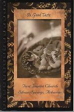 SILOAM SPRINGS AR 2005 FIRST BAPTIST CHURCH COOK BOOK IN GOOD TASTE *ARKANSAS
