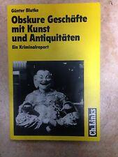 BLUTKE Günter Obskure Geschäfte mit Kunst und Antiquitäten - Ein Kriminalreport