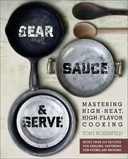Sear, Sauce, and Serve: Mastering High-Heat, High-Flavor Cooking-ExLibrary