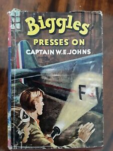 Biggles Presses on by Captain W E JOHNS