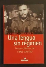 UNA LENGUA SIN REGIMEN / FRASES CELEBRES DE FIDEL CASTRO / C CHAPARRO 2006