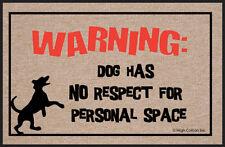 Warning Dog Has No Respect - FunnyDog Welcome Mat -18x27 Doormat