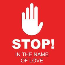 "Stop in the Name of Love Sign 8"" x  8"""