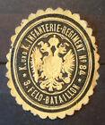 Siegelmarke um 1900 , k.k. Infanterie-Regiment No. 84 3. Feld Bataillon