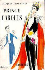 Jacques CHABANNES . PRINCE CAROLUS . Broché grand format .