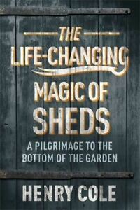 The Life-Changing Magic of Sheds (Paperback Book)