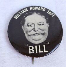 "Vintage William Howard Taft BILL Pinback Campaign Button Pin Repro 2"""