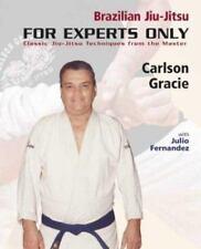 Brazilian Jiu-Jitsu: For Experts Only : Classic Techniques  CARLSON GRACIE