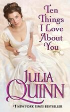 Julia Quinn TEN THINGS I LOVE ABOUT YOU Bevelstoke #3 ~ Historical NEW Book