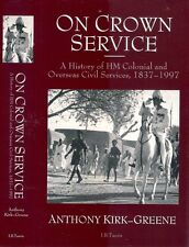 ON CROWN SERVICE: HISTORY HM COLONIAL & OVERSEAS CIVIL SERVICES corona club