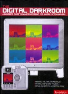The Digital Darkroom: A Complete Guide to Image Processing for Digital Photogr,