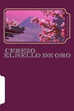 CEREZO el Sello de Oro by Mitica Books and Nina Delgado (2013, Paperback)
