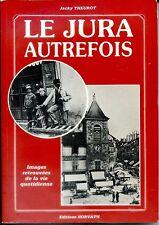 LE JURA AUTREFOIS - Jacky Theurot 1986 - Franche-Comté