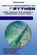 Guida Alla Programmazione con PYTHON : Corso Completo per Imparare a...
