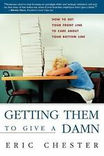 Getting Them to Give a Damn: How to Get Books