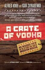 A Crate of Vodka: An Insider View On The 20 Years That Shaped Modern Russia