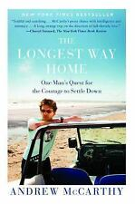 The Longest Way Home: One Man's Quest for the Courage to Settle Down: By ...