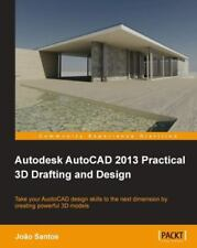 Autodesk AutoCAD 2013 Practical 3D Drafting and Design by Raunak Jhawar and...