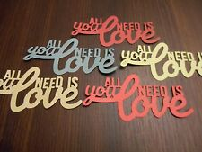 Die Cut Cardstock All You Need is Love Sentiment Embellishments Pack 4