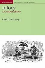 Idiocy: A Cultural History by Patrick McDonagh Paperback 2008 Health Disability