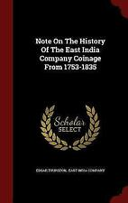 Note on the History of the East India Company Coinage From 1753-1835 by Edgar...