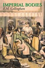 Imperial Bodies: The Physical Experience of the Raj, c.1800-1947 by Collingham,