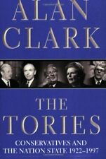 The Tories: Conservatives And The Nation State, 1922-1997: Cons .9780753807651