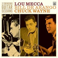 Lou Mecca - Bill De Arango - Chuck Wayne 3 SWINGING GUITAR SESSIONS