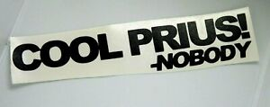 cool prius nobody toyota  sticker vinyl decal for car and others FINISH GLOSSY