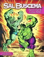 Sal Buscema: Comics' Fast and Furious Artist    HC     2010     1st Print