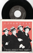 "OFFENDERS - I Hate Myself / Bad Times, SG 7"" USA 1984 HARDCORE"