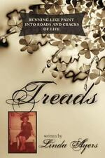 Treads : Running Like Paint into Roads and Cracks of Life by Linda Ayers...