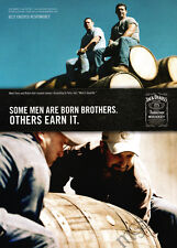 Jack Daniels print ad 2007 Some Men are Born Brothers, Some Earn It