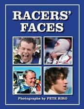 Racer's Faces : Photographs by Pete Biro by Pete Biro (2014, Paperback)