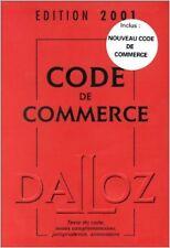 Collectif - Code de commerce : Texte du code, textes complémentaires, jurisprude