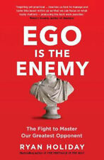 Ego is the Enemy: The Fight to Master Our Greatest Opponent | Ryan Holiday