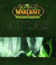 World of Warcraft Atlas: The Burning Crusade (Brady Games - World of Warcraft)