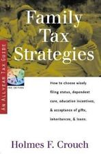 Family Tax Strategies: How to Choose Wisely Filing Status, Dependent Care, Educa