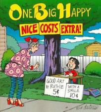 One Big Happy: Nice Costs Extra! by Rick Detorie Very Good Cond Paperback Book