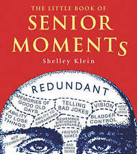 The Little Book of Senior Moments, Klein, Shelley, Excellent Book