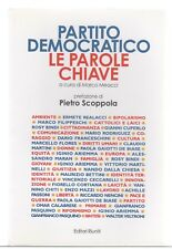AA.VV. PARTITO DEMOCRATICO LE PAROLE CHIAVE 1^Ed. 2007